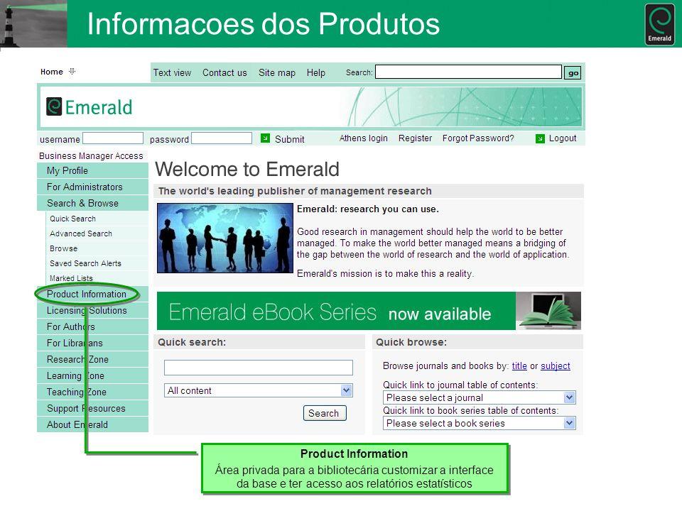 Informacoes dos Produtos Product Information Área privada para a bibliotecária customizar a interface da base e ter acesso aos relatórios estatísticos