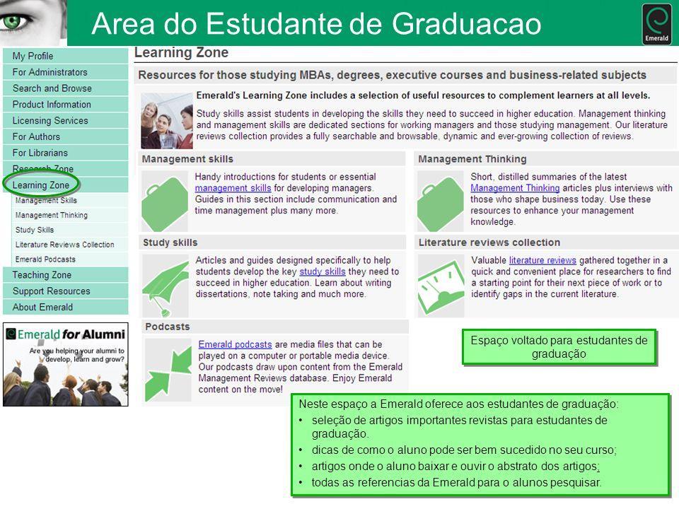 Area do Estudante de Graduacao Neste espaço a Emerald oferece aos estudantes de graduação: seleção de artigos importantes revistas para estudantes de