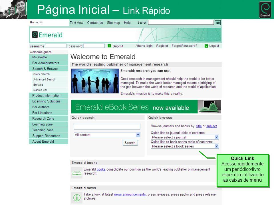 Página Inicial – Link Rápido Quick Link Acesse rapidamente um periódico/livro específico utilizando as caixas de menu