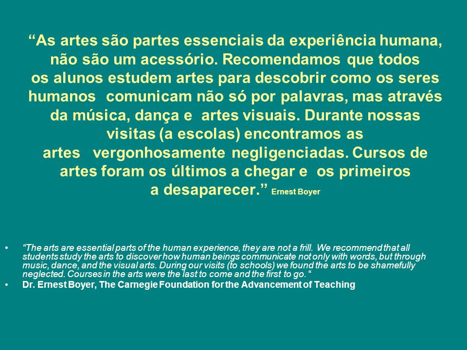 O que promovem as artes.