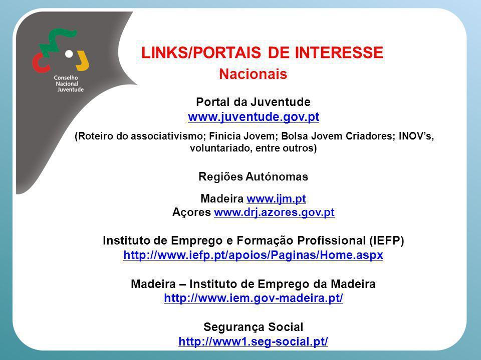 LINKS/PORTAIS DE INTERESSE Portal das Empresas (legislação, apoios., economia social, etc) http://www.portaldaempresa.pt/cve/pt Instituto de Apoio às Pequenas.