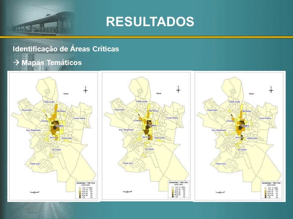 Identificação de Áreas Críticas Mapas Temáticos RESULTADOS
