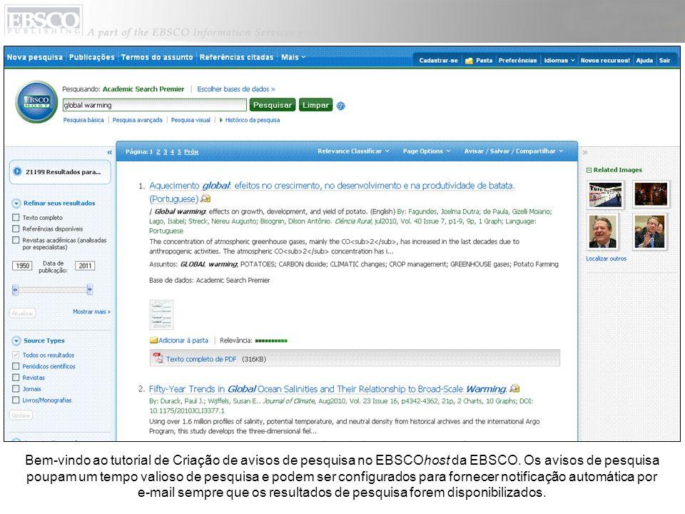 Bem-vindo ao tutorial de Criação de avisos de pesquisa no EBSCOhost da EBSCO. Os avisos de pesquisa poupam um tempo valioso de pesquisa e podem ser co