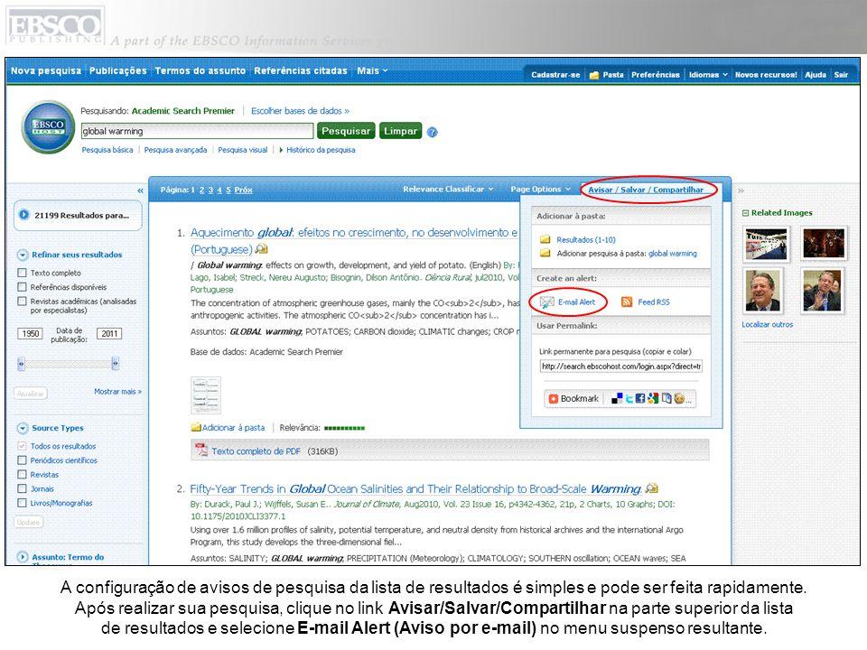 A configuração de avisos de pesquisa da lista de resultados é simples e pode ser feita rapidamente. Após realizar sua pesquisa, clique no link Avisar/
