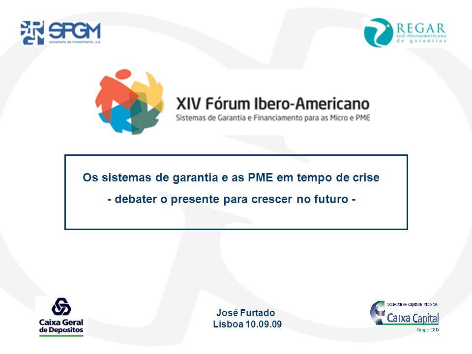 Os sistemas de garantia e as PME em tempo de crise - debater o presente para crescer no futuro - José Furtado Lisboa 10.09.09
