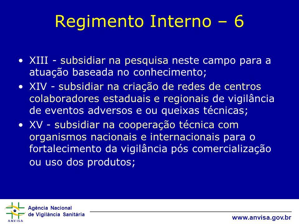Agência Nacional de Vigilância Sanitária www.anvisa.gov.br Regimento Interno – 6 XIII - subsidiar na pesquisa neste campo para a atuação baseada no co