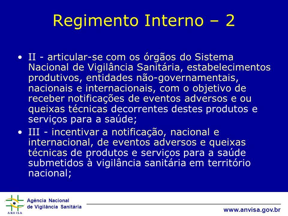 Agência Nacional de Vigilância Sanitária www.anvisa.gov.br Regimento Interno – 2 II - articular-se com os órgãos do Sistema Nacional de Vigilância San