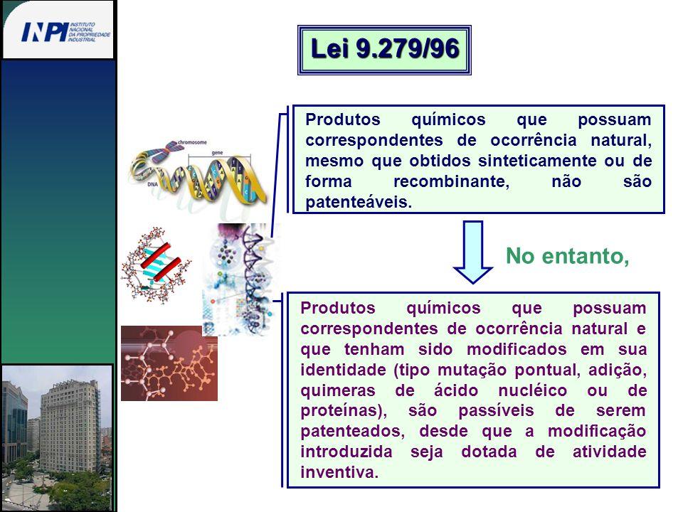 Produtos químicos que possuam correspondentes de ocorrência natural, mesmo que obtidos sinteticamente ou de forma recombinante, não são patenteáveis.