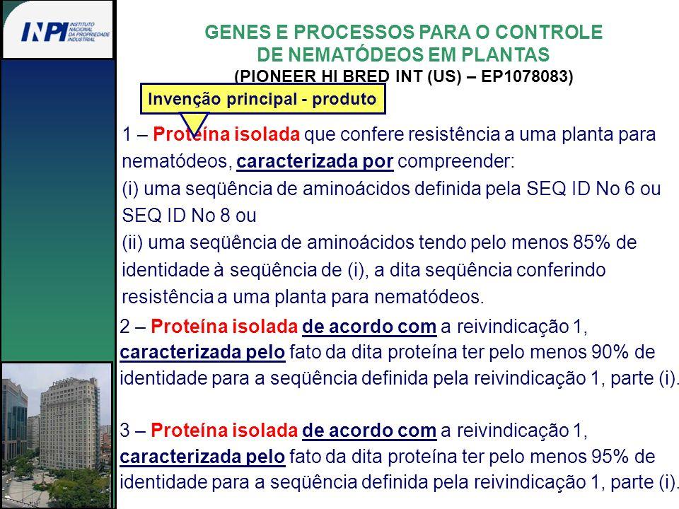GENES E PROCESSOS PARA O CONTROLE DE NEMATÓDEOS EM PLANTAS (PIONEER HI BRED INT (US) – EP1078083) 1 – Proteína isolada que confere resistência a uma p