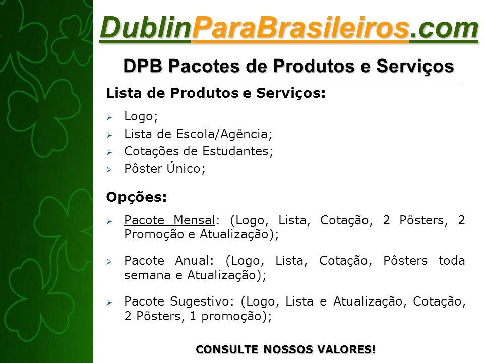 Lista de Produtos e Serviços: Logo; Lista de Escola/Agência; Cotações de Estudantes; Pôster Único; Opções: Pacote Mensal: (Logo, Lista, Cotação, 2 Pôs