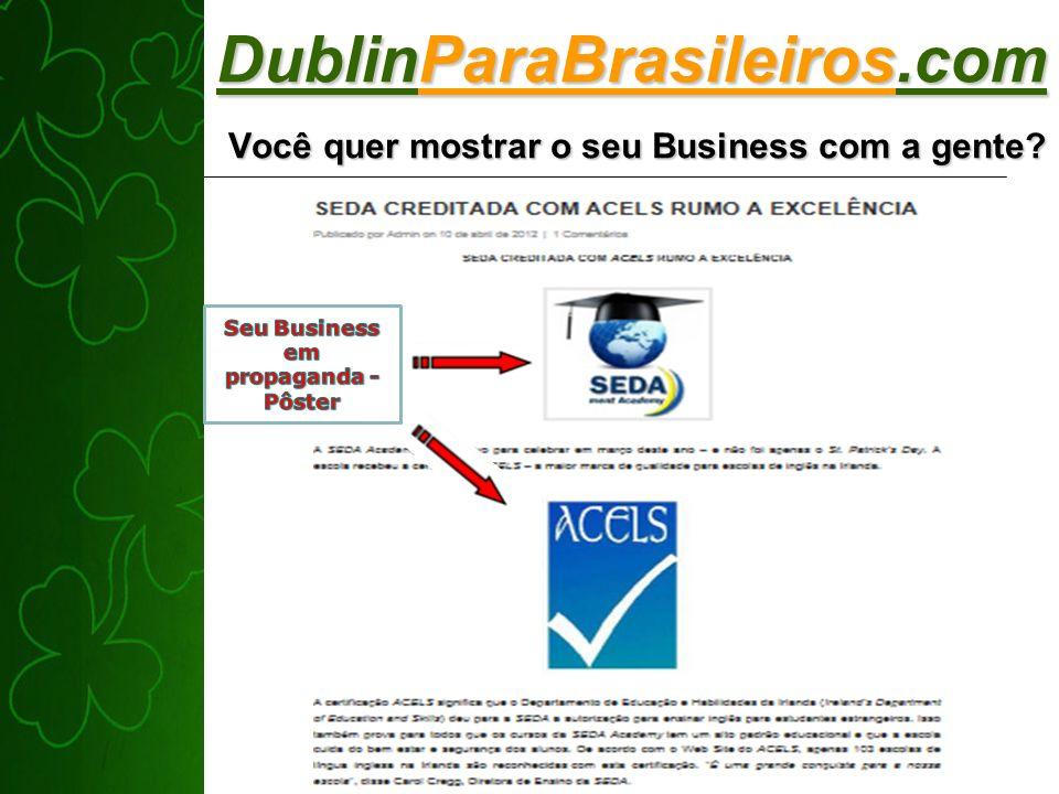 DublinParaBrasileiros.com Você quer mostrar o seu Business com a gente?