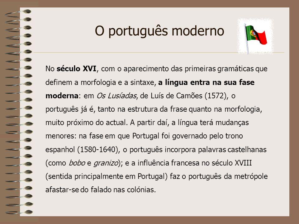 Entre os séculos XIV e XVI, com a construção do império português de ultramar, a língua portuguesa faz-se presente em várias regiões da Ásia, África e