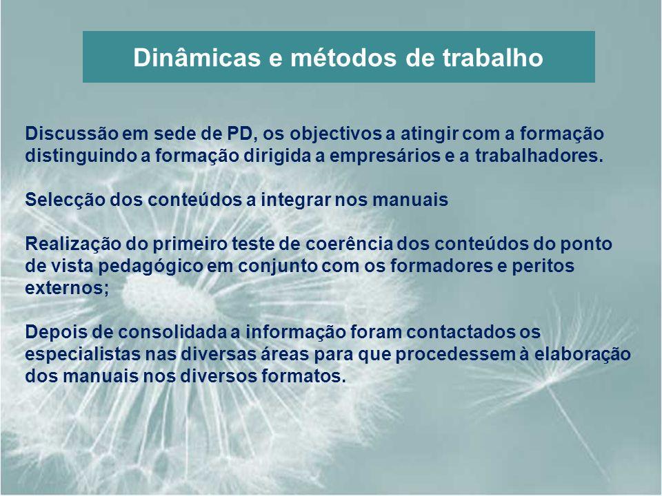 Dinâmicas e métodos de trabalho Discussão em sede de PD, os objectivos a atingir com a formação distinguindo a formação dirigida a empresários e a tra