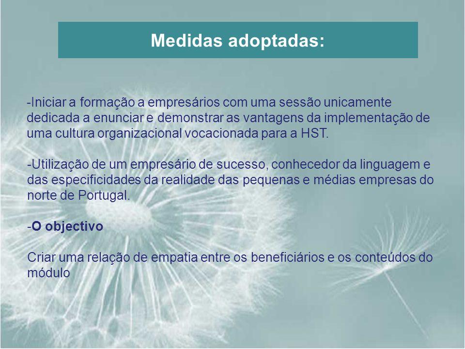 Medidas adoptadas: -Iniciar a formação a empresários com uma sessão unicamente dedicada a enunciar e demonstrar as vantagens da implementação de uma c