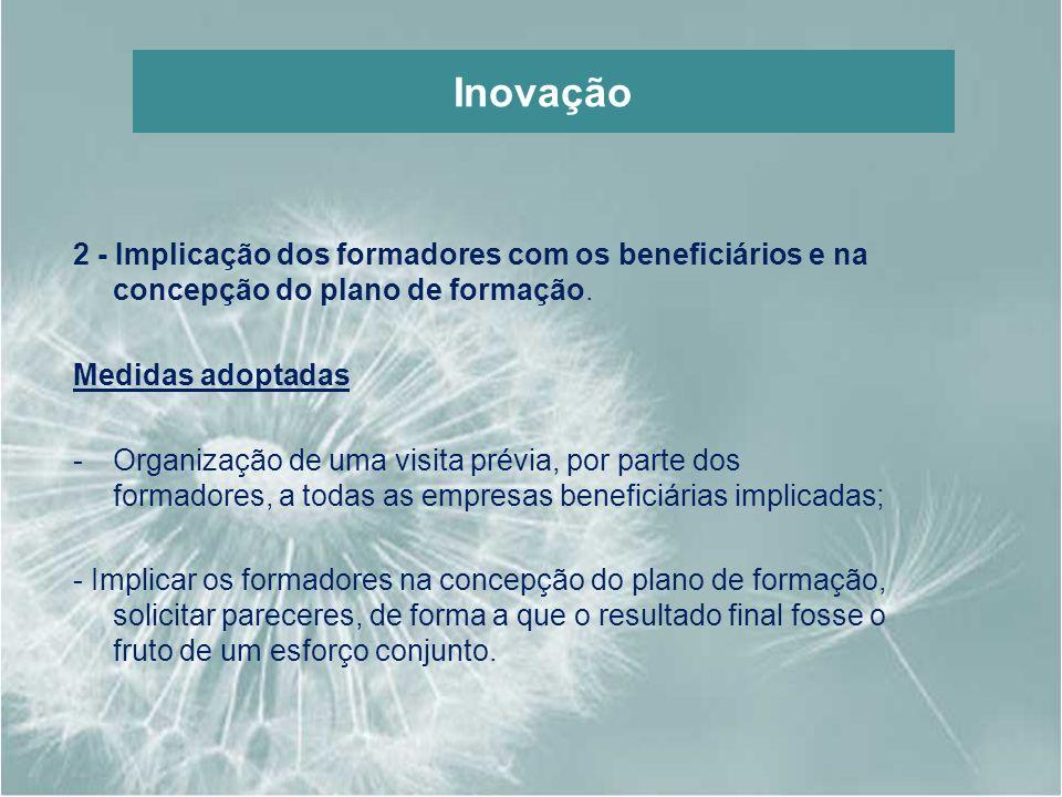 Inovação 2 - Implicação dos formadores com os beneficiários e na concepção do plano de formação. Medidas adoptadas -Organização de uma visita prévia,