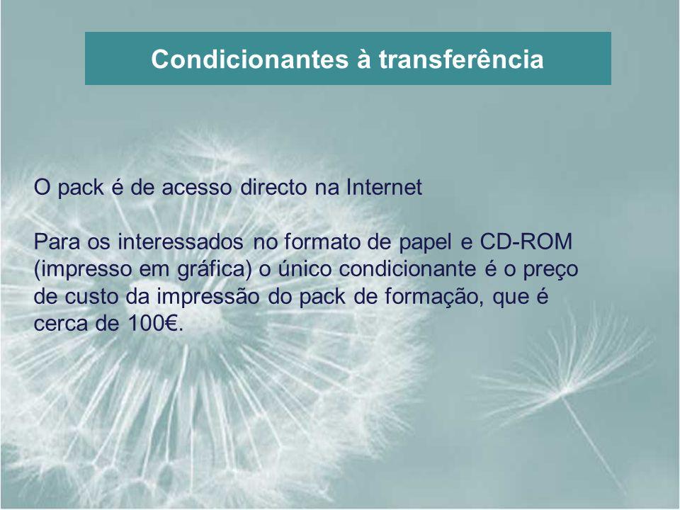 Condicionantes à transferência O pack é de acesso directo na Internet Para os interessados no formato de papel e CD-ROM (impresso em gráfica) o único