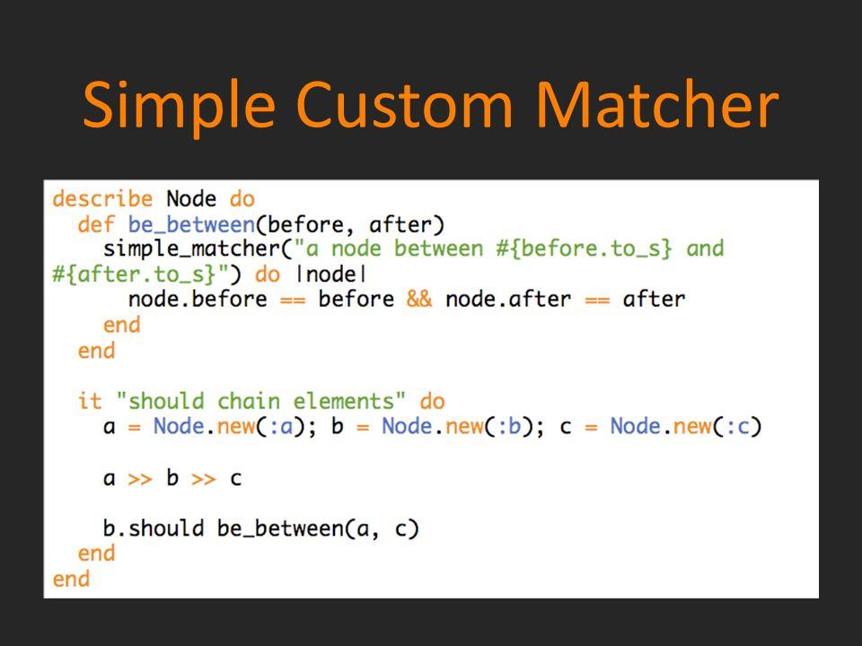 Simple Custom Matcher