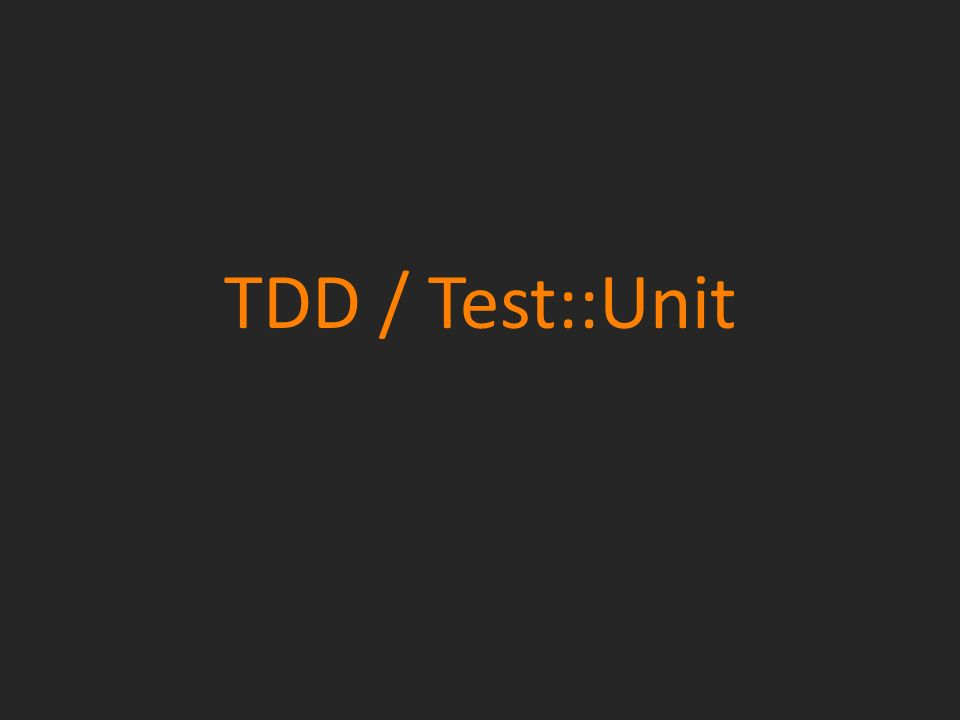 TDD / Test::Unit