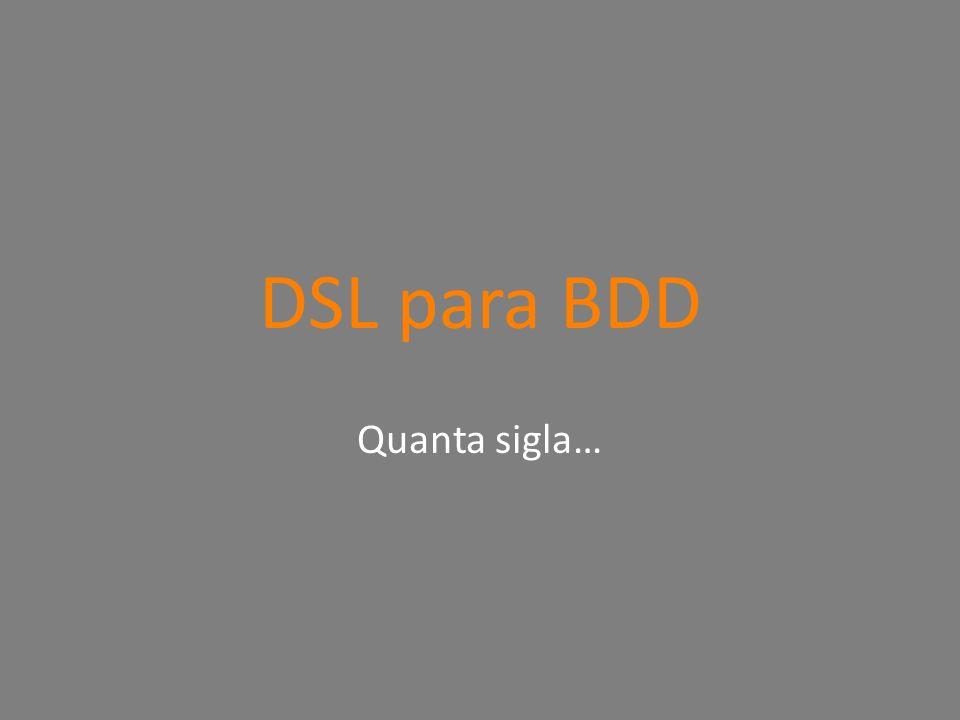 DSL para BDD Quanta sigla…
