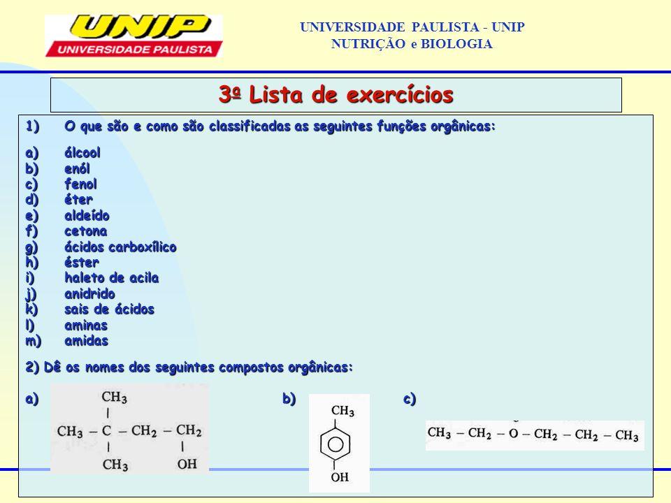 1) O que são e como são classificadas as seguintes funções orgânicas: a) álcool b) enól c) fenol d) éter e) aldeído f) cetona g) ácidos carboxílico h)