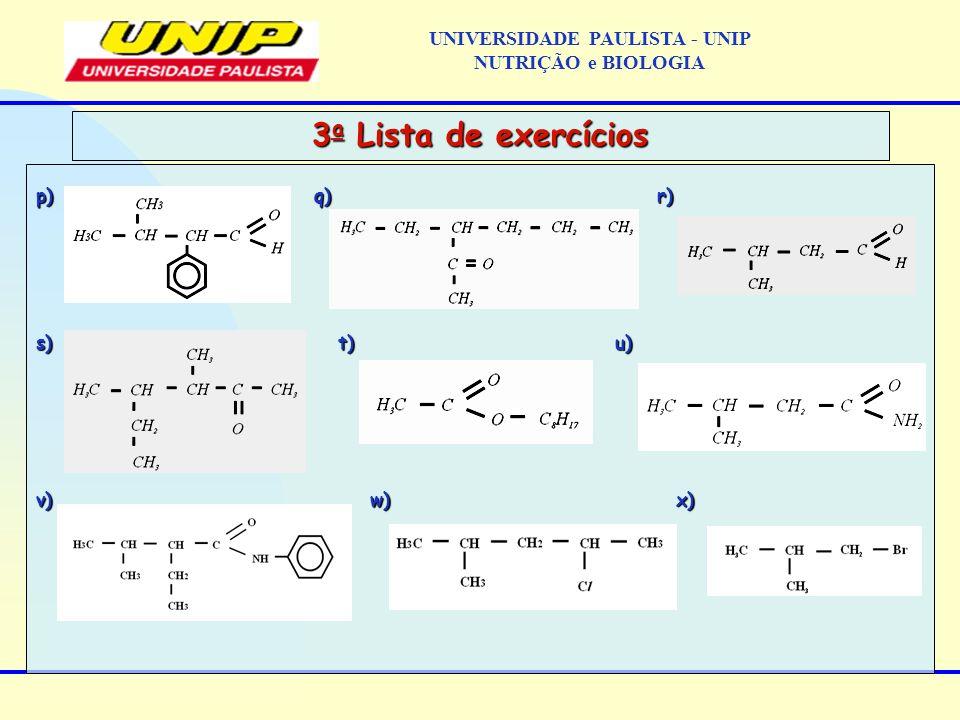 p) q) r) s) t) u) v) w) x) 3 a Lista de exercícios UNIVERSIDADE PAULISTA - UNIP NUTRIÇÃO e BIOLOGIA