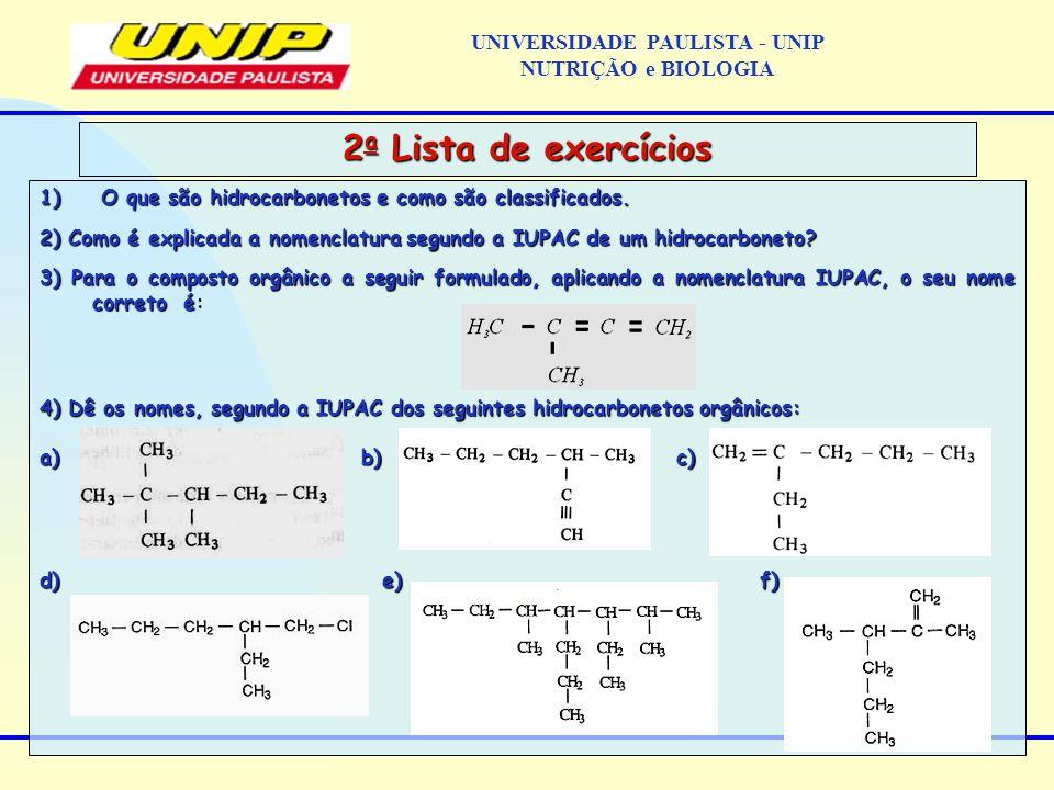 1) O que são hidrocarbonetos e como são classificados. 2) Como é explicada a nomenclatura segundo a IUPAC de um hidrocarboneto? 3) Para o composto org