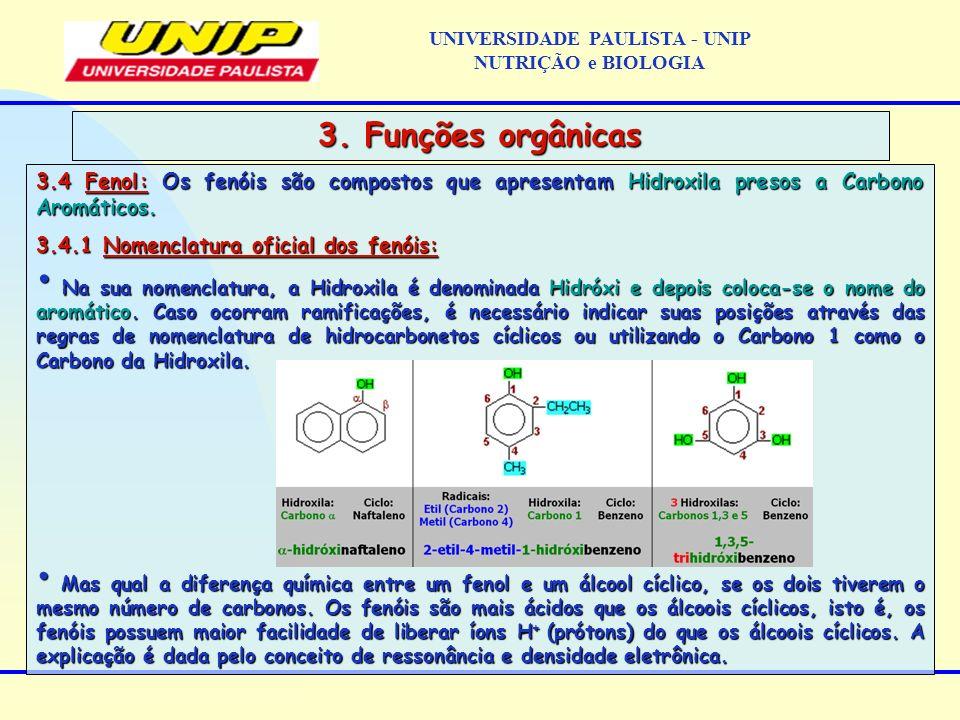 3.4 Fenol: Os fenóis são compostos que apresentam Hidroxila presos a Carbono Aromáticos. 3.4.1 Nomenclatura oficial dos fenóis: Na sua nomenclatura, a