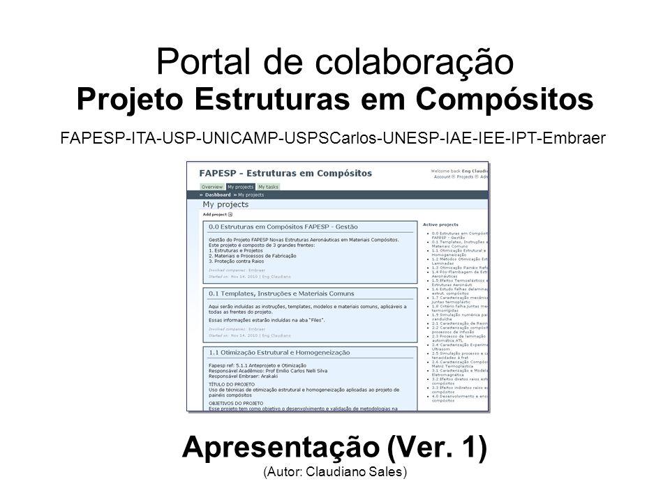 Portal de colaboração Projeto Estruturas em Compósitos Apresentação (Ver. 1) (Autor: Claudiano Sales) FAPESP-ITA-USP-UNICAMP-USPSCarlos-UNESP-IAE-IEE-