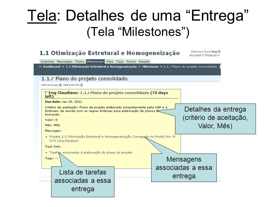 Tela: Detalhes de uma Entrega (Tela Milestones) Lista de tarefas associadas a essa entrega Detalhes da entrega (critério de aceitação, Valor, Mês) Men