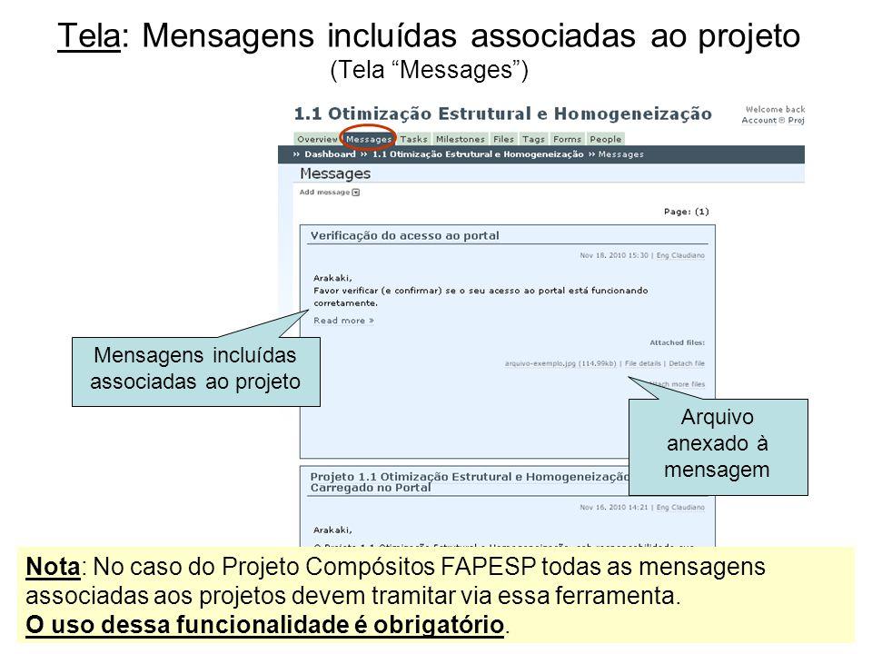 Tela: Mensagens incluídas associadas ao projeto (Tela Messages) Arquivo anexado à mensagem Mensagens incluídas associadas ao projeto Nota: No caso do