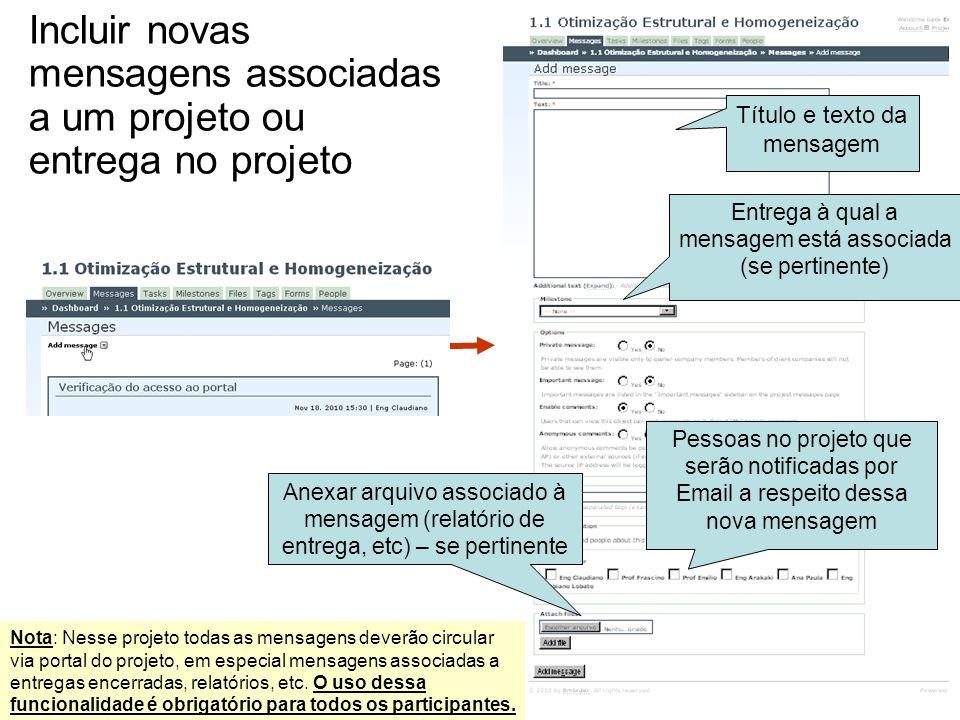 Incluir novas mensagens associadas a um projeto ou entrega no projeto Entrega à qual a mensagem está associada (se pertinente) Título e texto da mensa