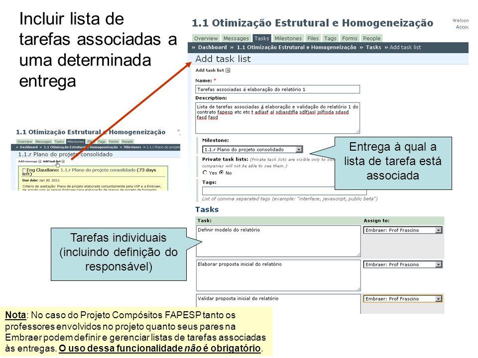 Incluir lista de tarefas associadas a uma determinada entrega Tarefas individuais (incluindo definição do responsável) Entrega à qual a lista de taref
