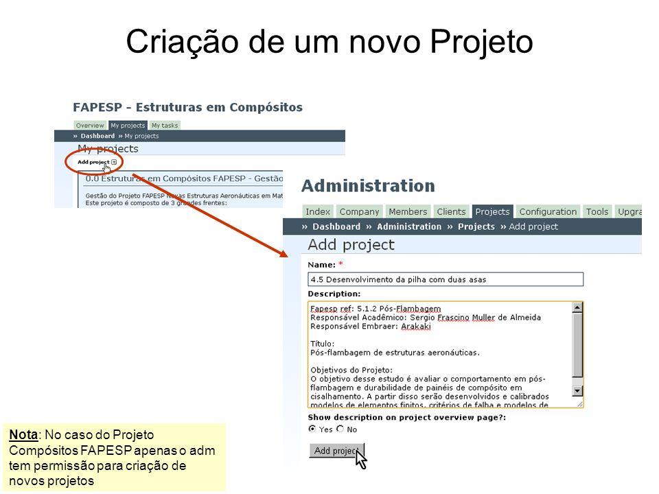 Criação de um novo Projeto Nota: No caso do Projeto Compósitos FAPESP apenas o adm tem permissão para criação de novos projetos