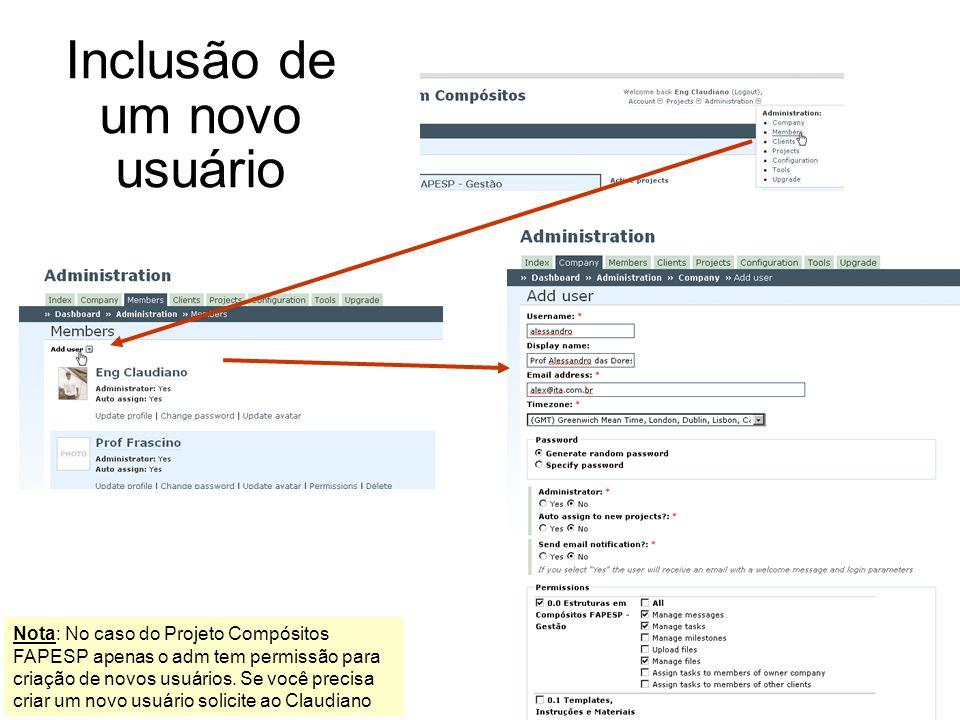 Inclusão de um novo usuário Nota: No caso do Projeto Compósitos FAPESP apenas o adm tem permissão para criação de novos usuários. Se você precisa cria