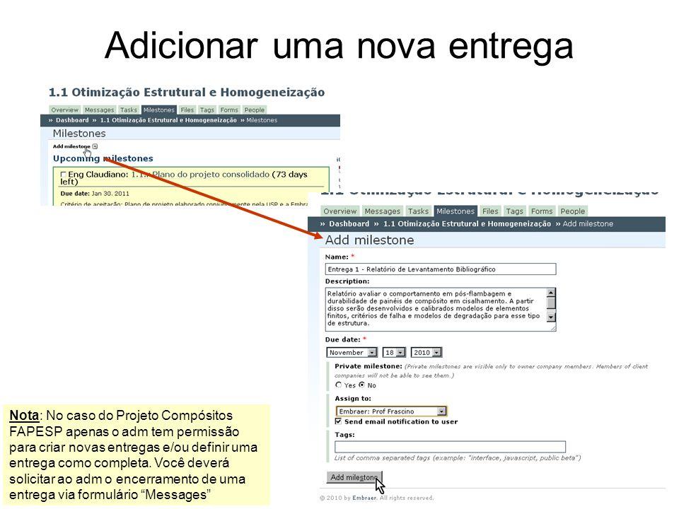 Adicionar uma nova entrega Nota: No caso do Projeto Compósitos FAPESP apenas o adm tem permissão para criar novas entregas e/ou definir uma entrega co