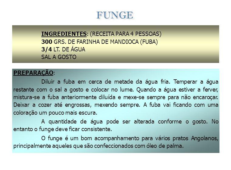 PIRÃO (IPUTA - nome em UMBUNDO) INGREDIENTES: (RECEITA PARA 4 PESSOAS) 500 GRS. DE FARINHA DE MILHO (FUBA) 1 LT. DE ÁGUA SAL A GOSTO PREPARAÇÃO: Coloc