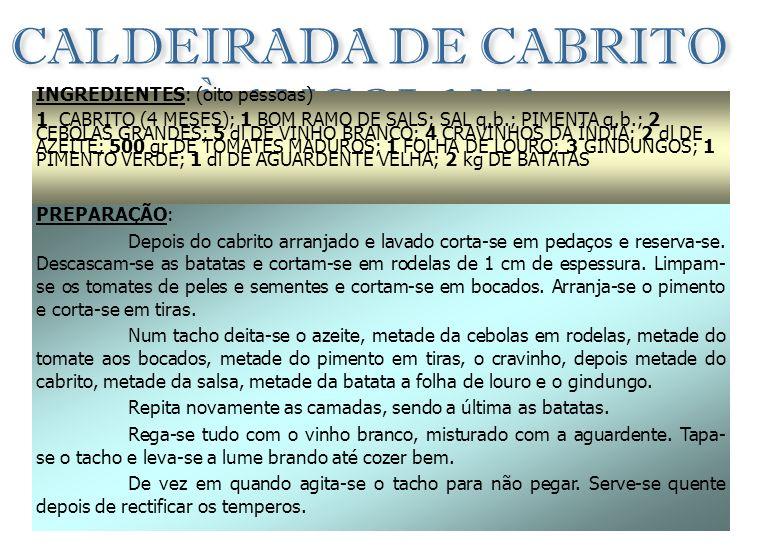 KISSUTO ROMBO (Cabrito Assado) INGREDIENTES: 3 dL DE VINHO BRANCO 1 CABRITO TENRINHO 10 DENTES DE ALHO SUMOS DE 2 LIMÕES GINDUNGO q.b. 2 PAUS MÉDIOS D