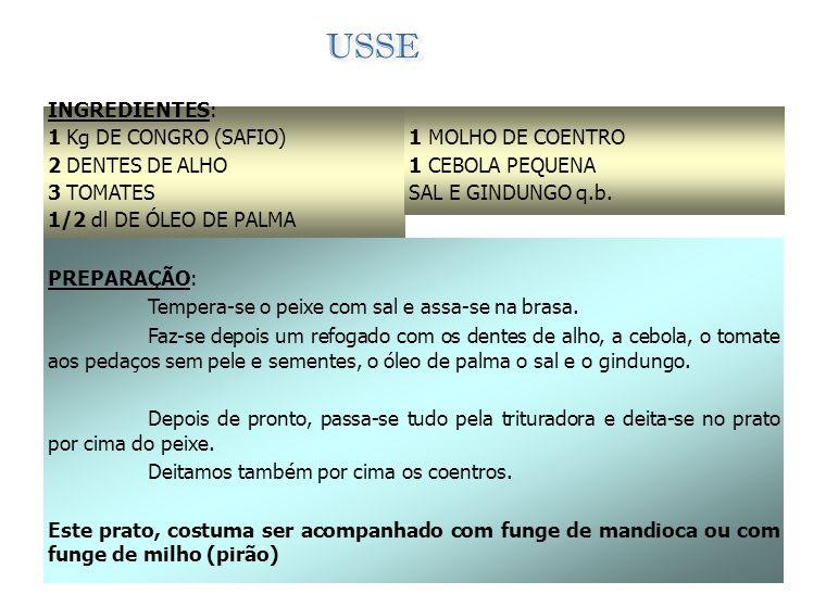 PONDE INGREDIENTES: 750 gr DE PEIXE SECO 3 QUIABOS 3 TOMATES 1 CEBOLA 3 dl DE ÓLEO DE PALMA ÁGUA, SAL E GINDUNGO q.b. PREPARAÇÃO: O Peixe deve ser col