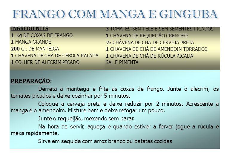 GALINHA DE GINGUBA INGREDIENTES: 1 GALINHA GINGUBA MOÍDA q.b. 1 CEBOLA 3 COLHERES (SOPA) DE ÓLEO SAL, 1 TOMATE, ALHO E LOURO 1 LIMÃO OU 1 COPO DE VINH
