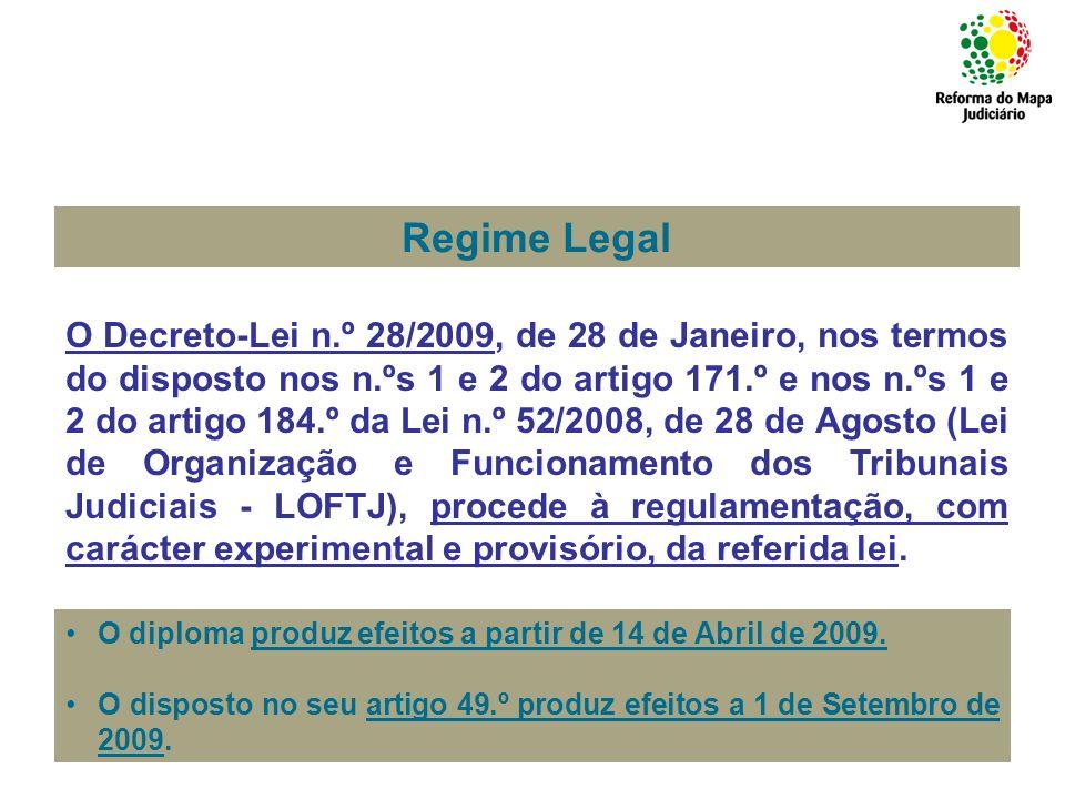 o Decreto-Lei n.º 25/2009, de 26 de Janeiro, procede à reorganização judiciária das comarcas piloto do Alentejo Litoral, Baixo Vouga e Grande Lisboa- Noroeste, dando concretização ao disposto nos n.ºs 2 e 3 do artigo 171.º da Lei n.º 52/2008, de 28 de Agosto (Lei de Organização e Funcionamento dos Tribunais Judiciais - LOFTJ).