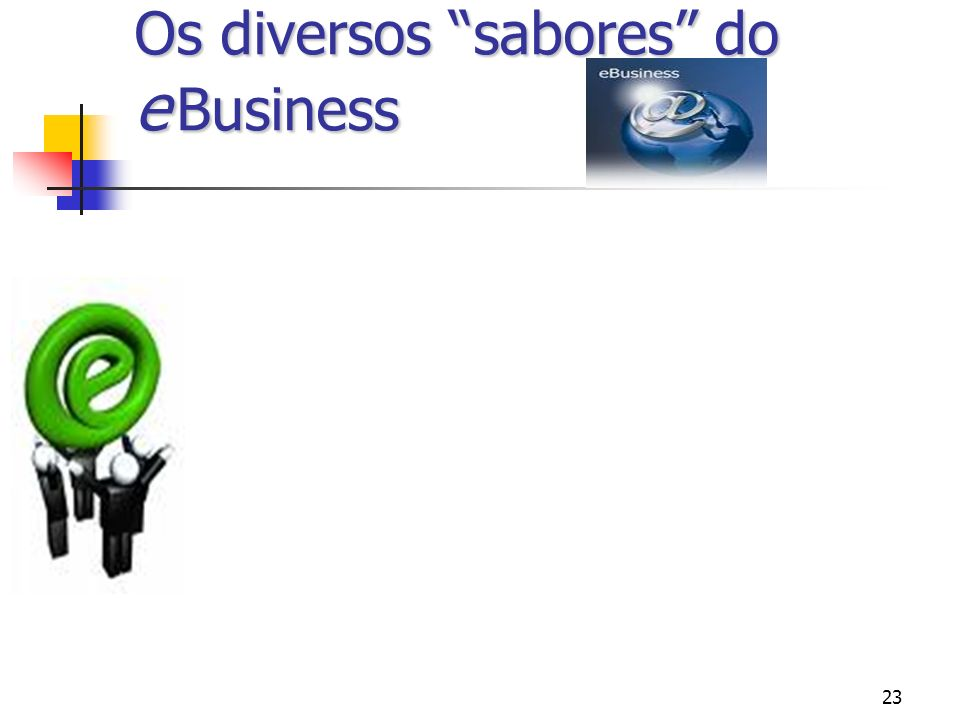 23 Os diversos sabores do e Business