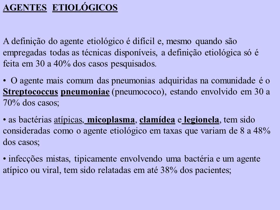 AGENTES ETIOLÓGICOS A definição do agente etiológico é difícil e, mesmo quando são empregadas todas as técnicas disponíveis, a definição etiológica só
