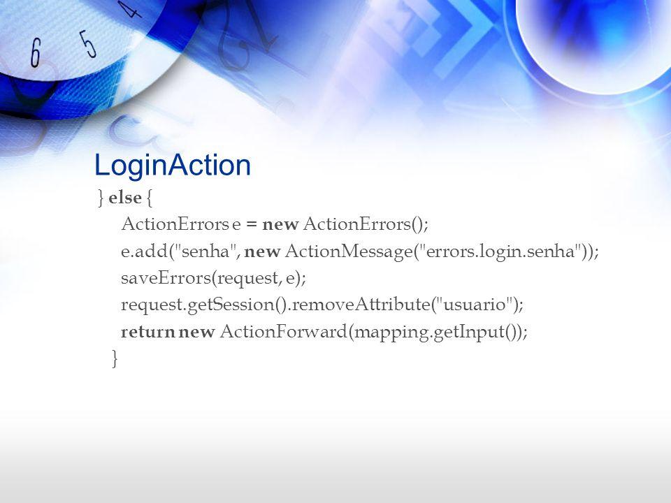 LoginAction } else { ActionErrors e = new ActionErrors(); e.add(