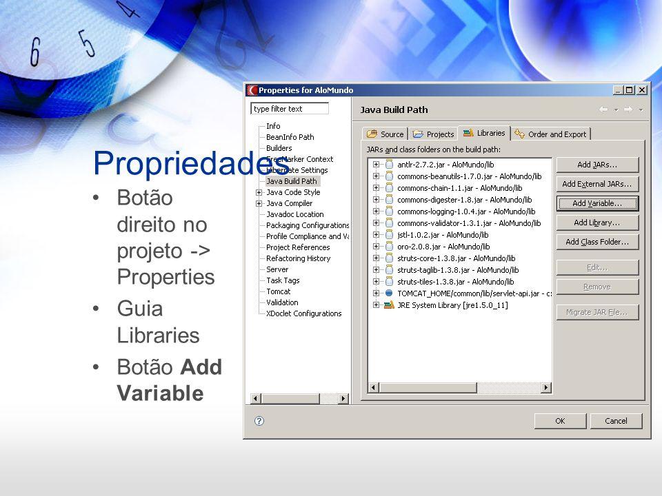 Propriedades Botão direito no projeto -> Properties Guia Libraries Botão Add Variable