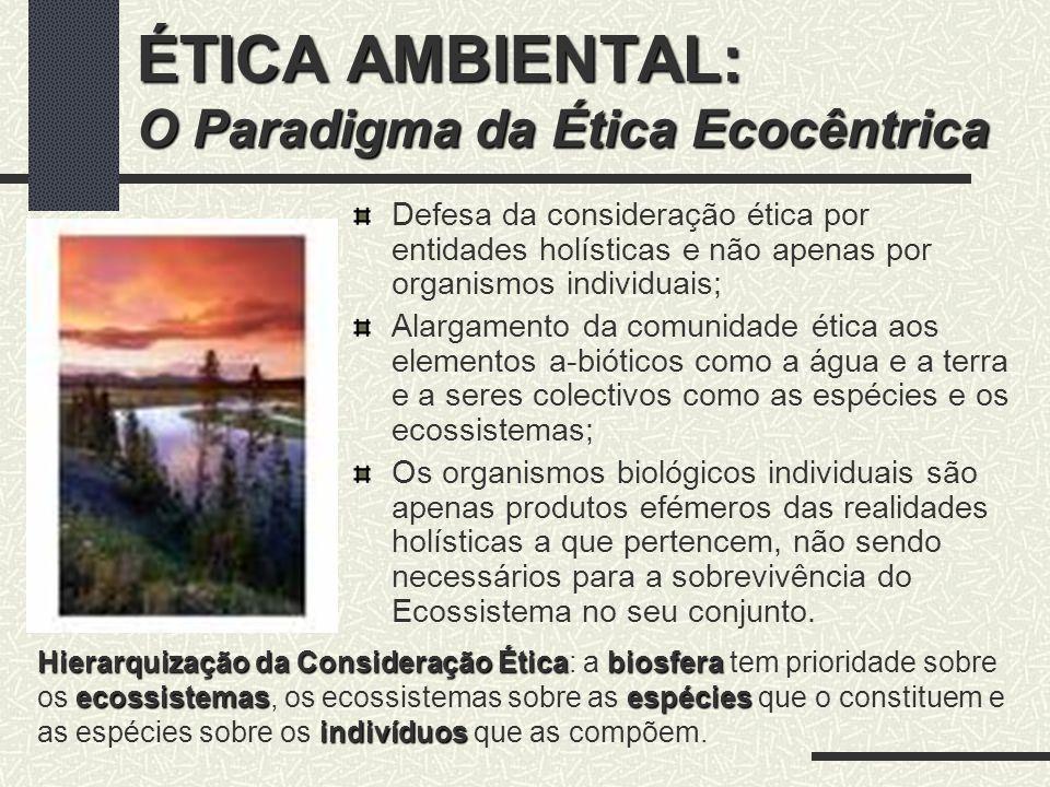 ÉTICA AMBIENTAL: O Paradigma da Ética Ecocêntrica 1.