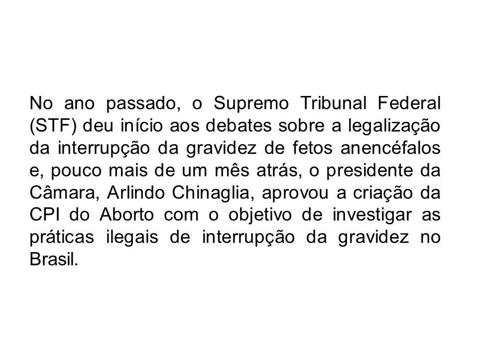 No ano passado, o Supremo Tribunal Federal (STF) deu início aos debates sobre a legalização da interrupção da gravidez de fetos anencéfalos e, pouco m