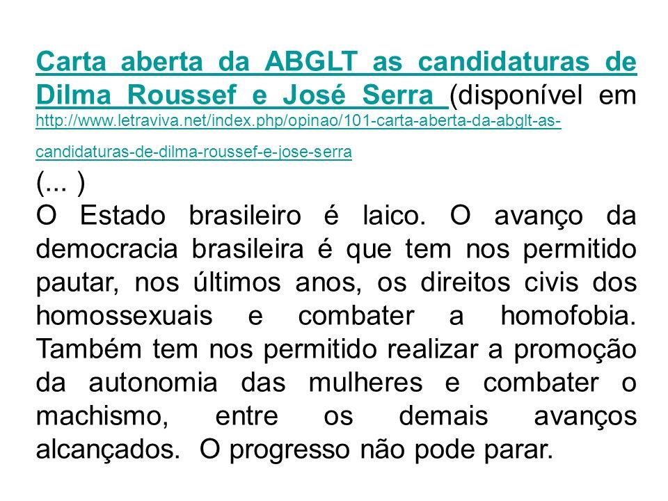 Carta aberta da ABGLT as candidaturas de Dilma Roussef e José Serra Carta aberta da ABGLT as candidaturas de Dilma Roussef e José Serra (disponível em