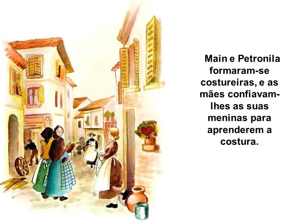 Main e Petronila formaram-se costureiras, e as mães confiavam- lhes as suas meninas para aprenderem a costura.
