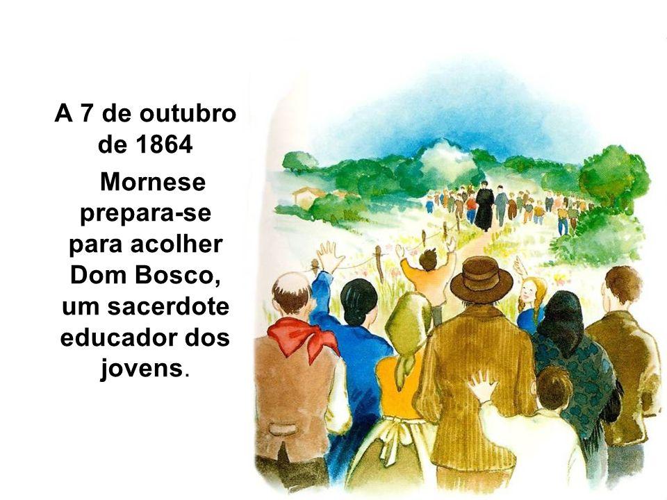 A 7 de outubro de 1864 Mornese prepara-se para acolher Dom Bosco, um sacerdote educador dos jovens.