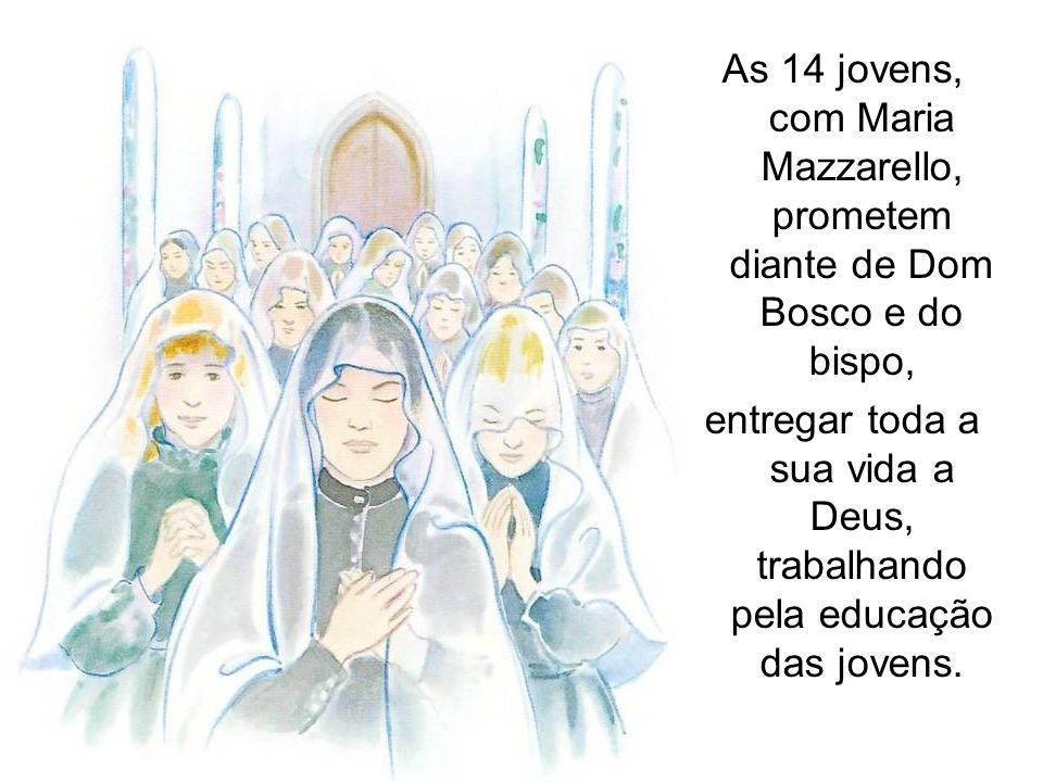 As 14 jovens, com Maria Mazzarello, prometem diante de Dom Bosco e do bispo, entregar toda a sua vida a Deus, trabalhando pela educação das jovens.